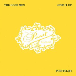 Give it up - The Good Men