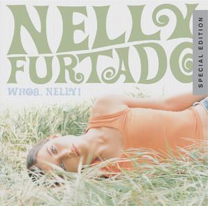 Whoa, Nelly!  - Nelly Furtado