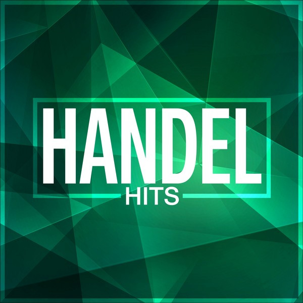 Album cover for Handel Hits by George Frideric Handel, Various Artists
