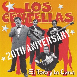 """El Toro y la Luna """"20th Aniversary"""" - Los Centellas"""