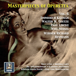 Masterpieces of Operetta, Vol. 6: Frau Luna, Kaiserin Joséphine, Arizona Lady & Others (Remastered 2016) Albümü