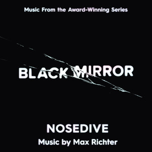 Black Mirror - Nosedive (Music From The Original TV Series)