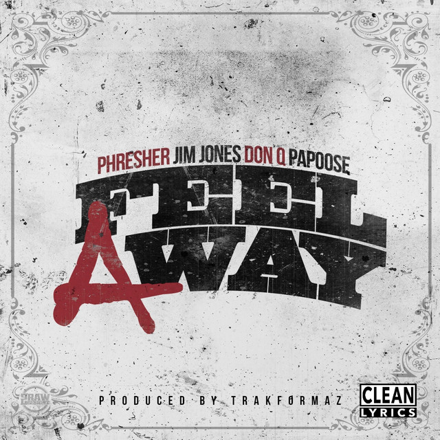 Feel a Way (feat. Jim Jones, Don Q & Papoose)