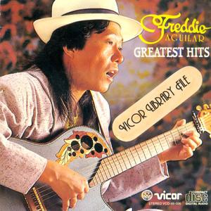Freddie aguilar greatest hits - Freddie Aguilar