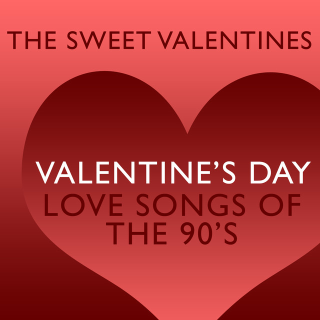 valentine's day love songs of the 90'sthe sweet valentines on, Ideas