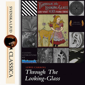 Through the Looking-Glass and What Alice Found There (unabridged) Audiobook