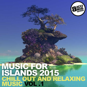 Music for Islands 2015 - Chill Out and Relaxing Music Albumcover