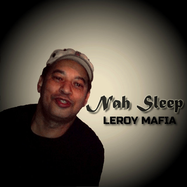 Album cover for Nah Sleep by Leroy Mafia
