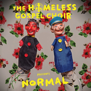 Presents: Normal - The Homeless Gospel Choir