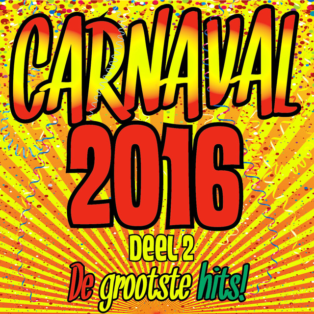 Album cover for Carnaval 2016 (De Grootste Hits deel 2) by Various Artists