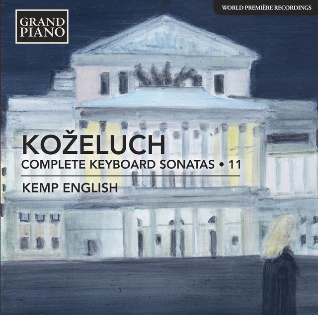 Album cover for Koželuch: Complete Keyboard Sonatas, Vol. 11 by Leopold Koželuch, Kemp English