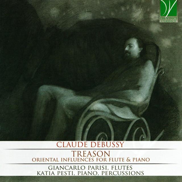Claude Debussy: Treason - Oriental Influences for Flute & Piano