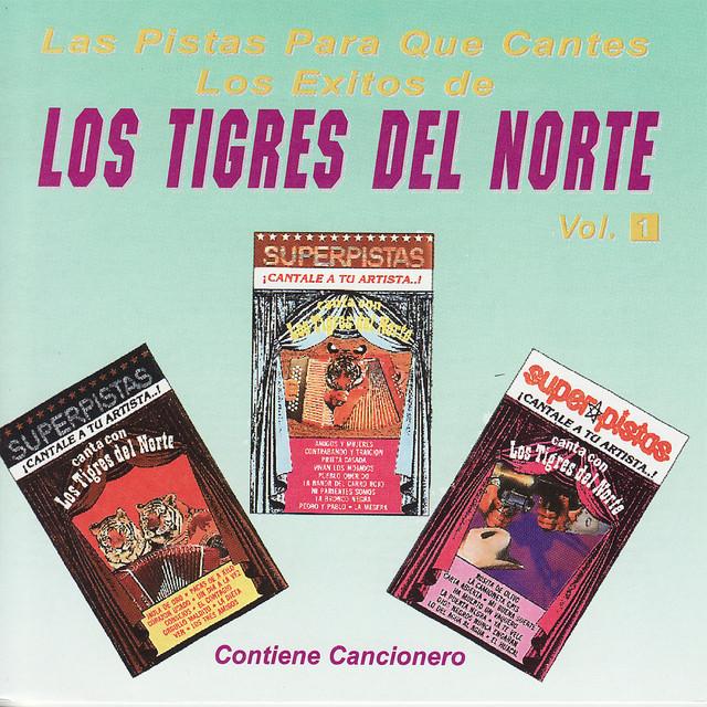 Las Pistas Para Que Cantes Los Exitos de Los Tigres Del Norte, Vol. 1