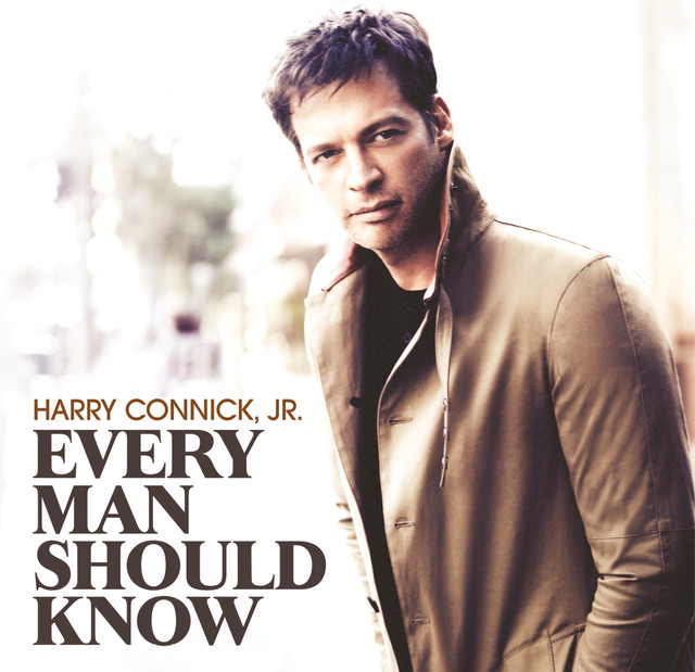 every man should know by harry connick jr on spotify