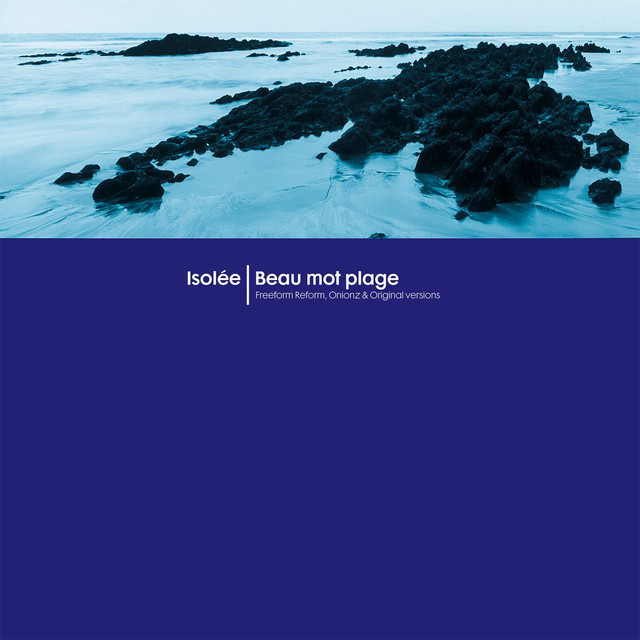 Beau Mot Plage (Freeform Reform, Onionz & Original Versions)