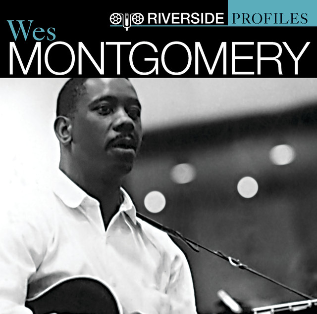 Riverside Profiles: Wes Montgomery