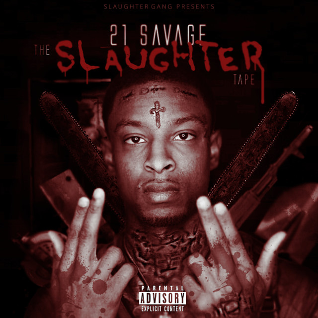 Album cover for The Slaughter Tape by 21 Savage