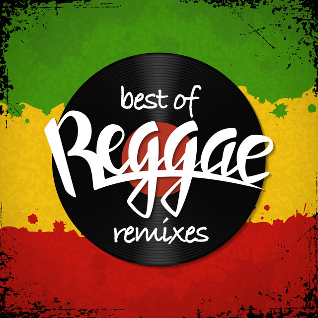 Best of Reggae (Remixes) by Various Artists on Spotify