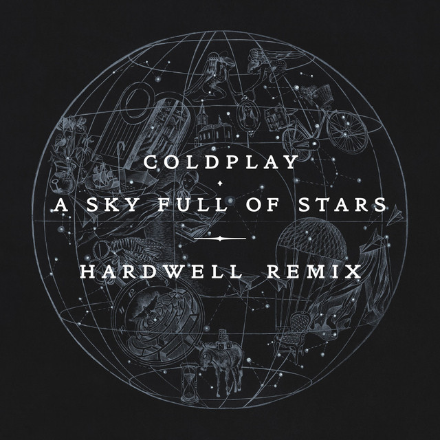 A Sky Full of Stars (Hardwell Remix) by Coldplay on Spotify