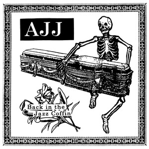 Back in the Jazz Coffin - Andrew Jackson Jihad