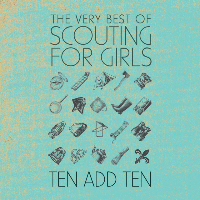 Ten Add Ten: The Very Best of Scouting For Girls