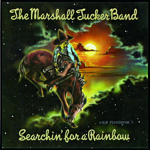Searchin' for a Rainbow - Marshall Tucker Band