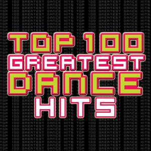 Top 100 Greatest Dance Hits album