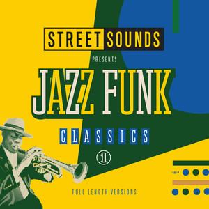 Street Sounds Presents Jazz Funk Classics, Vol. 1