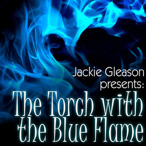The Torch With the Blue Flame album