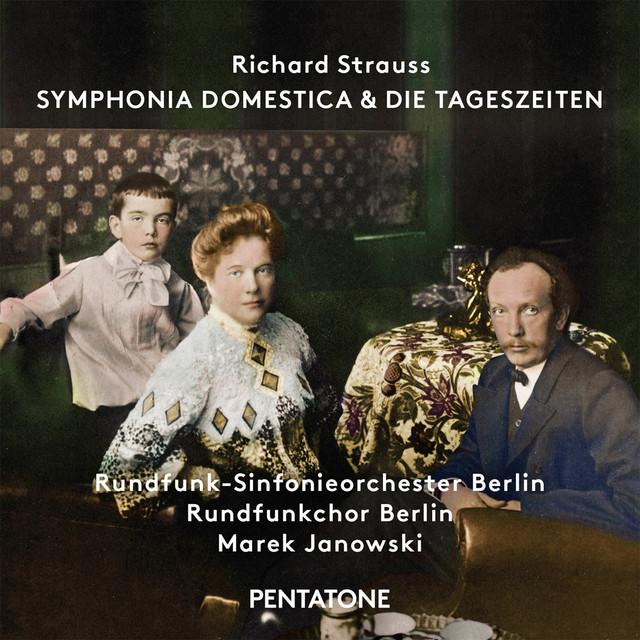 R. Strauss: Symphonia domestica, Op. 53, TrV 209 & Die Tageszeiten, Op. 76, TrV 256 Albumcover
