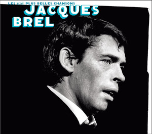 Les 100 Plus Belles Chansons - Jacques Brel