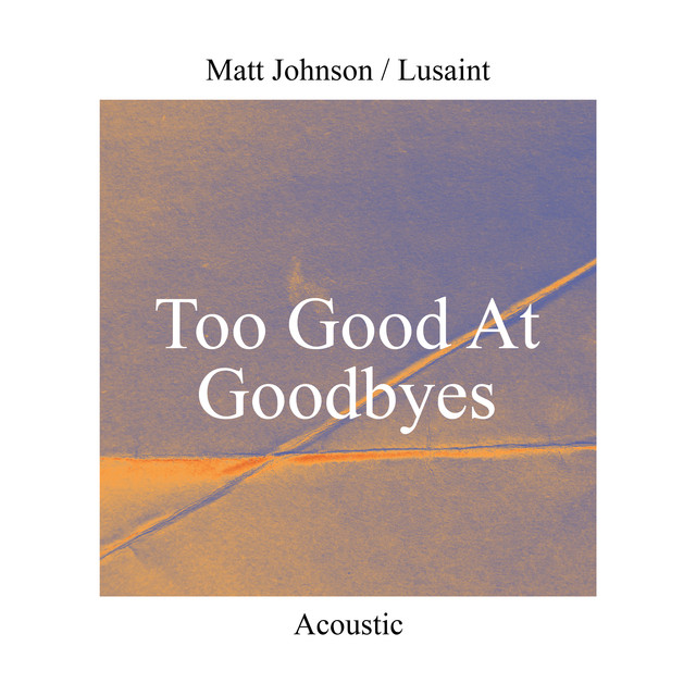 Too Good At Goodbyes (Acoustic)