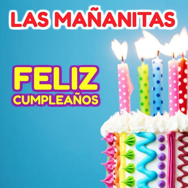 Las Mañanitas Original Feliz Cumpleaños By Niños Jugando On Spotify
