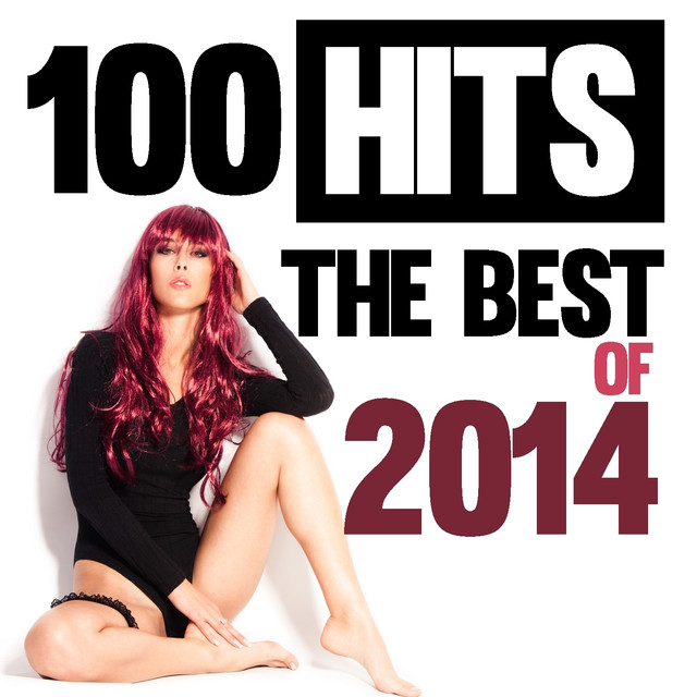 Various Artists 100 Hits (The Best of 2014) album cover