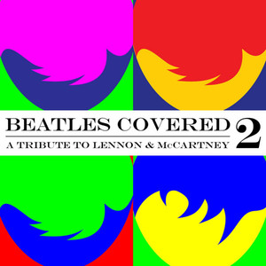 Beatles Covered - A Tribute To Lennon & McCartney Vol. 2 - The Beatles