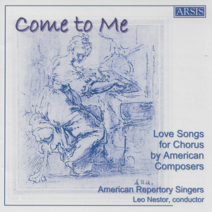 Come to Me: Love Songs for Chorus by American Composers - Halsey