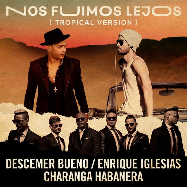 Nos Fuimos Lejos (feat. David Calzado y Su Charanga Habanera) [Tropical Version]