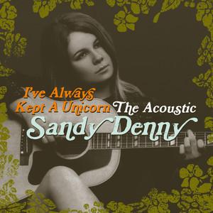 I've Always Kept A Unicorn - The Acoustic Sandy Denny album