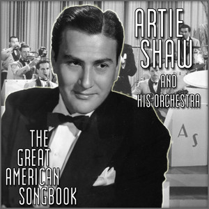 The Great Artie Shaw and His Orchestra
