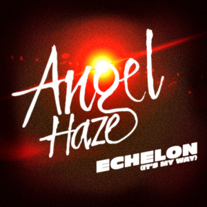 Echelon (It's My Way) [The Remixes]