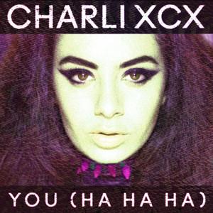 Charli XCX You (Ha Ha Ha) cover