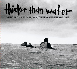 Thicker Than Water  - Jack Johnson