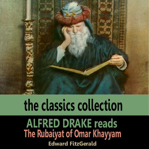 Alfred Drake Reads the Rubaiyat of Omar Khayyam
