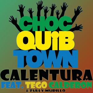 Choc Quib Town, Tego Calderón, Zully Murillo Calentura cover
