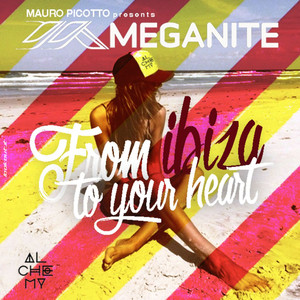Meganite: From Ibiza to Your Heart