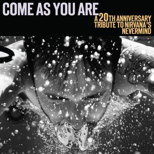 Come As You Are: A 20th Anniversary Tribute To Nirvana's 'Nevermind' Albümü