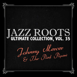 Jazz Roots Ultimate Collection, Vol. 35
