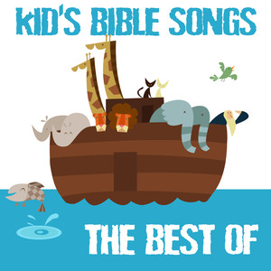 Kid's Bible Songs - The Best Of - Children Songs