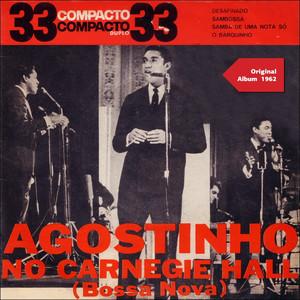 Agostinho No Carnegie Hall (Bossa Nova) (Original Ep Plus Bonus Tracks 1962) album