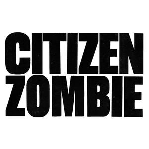 Citizen Zombie album